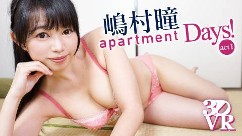apartment Days! 嶋村瞳 act1